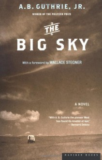 The Big Sky - A. B. Guthrie Jr.