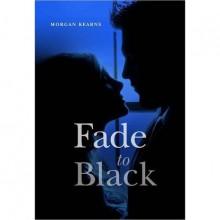 Fade to Black (Deadlines & Diamonds, #1) - Morgan Kearns