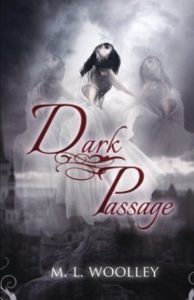 Dark Passage - M.L. Woolley