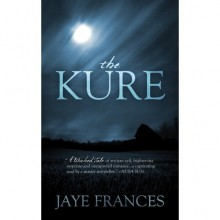 The Kure - Jaye Frances