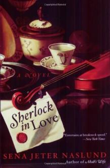 Sherlock in Love: A Novel - Sena Jeter Naslund