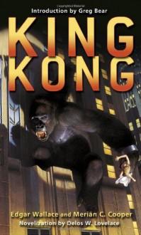King Kong - Delos W. Lovelace, Edgar Wallace, Merian C. Cooper