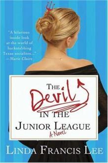The Devil in the Junior League - Linda Francis Lee