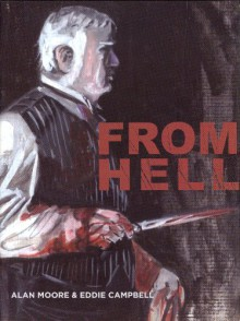 From Hell - Eddie Campbell,Pete Mullins,Alan Moore