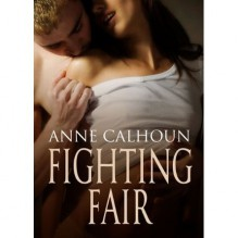 Fighting Fair - Anne Calhoun