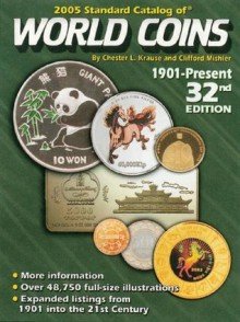 Standard Catalog of World Coins: 1901-Present - Chester L. Krause, Clifford Mishler