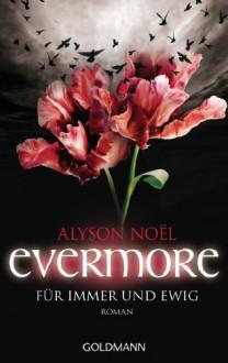 Evermore: Für immer und ewig - Alyson Noel,Ariane Böckler
