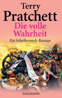 Die volle Wahrheit: Ein Scheibenwelt-Roman - Terry Pratchett,Andreas Brandhorst