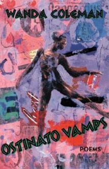 Ostinato Vamps: Poems - Wanda Coleman