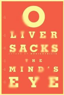 The Mind's Eye - Oliver Sacks