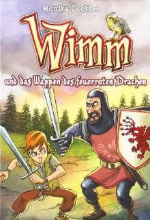 Wimm 02 und das Wappen des feuerroten Drachen - Monika Dockter
