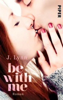 Be with Me: Roman: (Wait for You-Serie) - J. Lynn