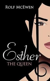 Esther the Queen - Rolf McEwen