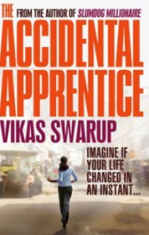 The Accidental Apprentice - Vikas Swarup