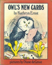 Owl's New Cards - Kathryn F. Ernst, Diane deGroat