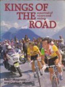 Kings of the Road: A Portrait of Racers and Racing - Robin Magowan, Graham Watson