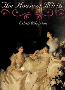 The House of Mirth: Library Edition - Edith Wharton