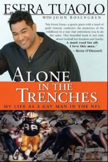 Alone in the Trenches: My Life as a Gay Man in the NFL - Esera Tuaolo, John Rosengren