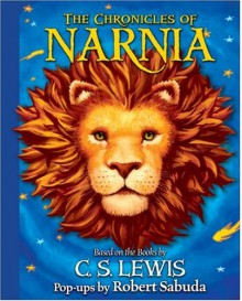 The Chronicles of Narnia Pop-up: Based on the Books by C. S. Lewis - Robert Sabuda,C.S. Lewis,Matthew S. Armstrong,Matthew Armstrong