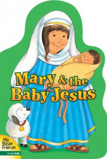 Mary & the Baby Jesus - Alice Joyce Davidson