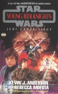 Jedi Under Siege - Kevin J. Anderson, Rebecca Moesta