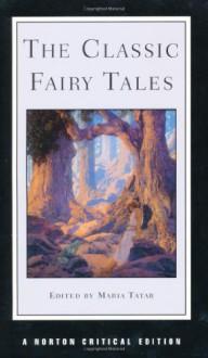The Classic Fairy Tales - Maria Tatar
