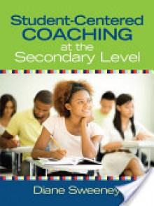 Student-Centered Coaching at the Secondary Level - Diane Sweeney
