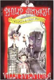 Villa Sventura. La trilogia di Eddie Dickens - Philip Ardagh