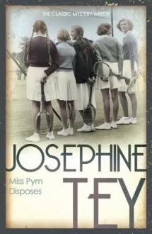 Miss Pym Disposes - Josephine Tey