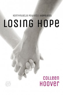 Losing Hope - Colleen Hoover, Piotr Grzegorzewski