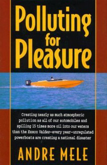 Polluting for Pleasure - Andre Mele