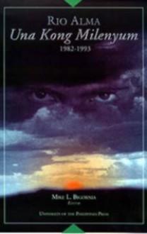 Una Kong Milenyum, 1982-1993 - Virgilio S. Almario, Mike L. Bigornia