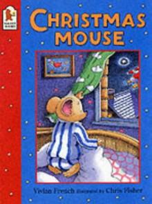 The Christmas Mouse - Vivian French, Chris Fisher