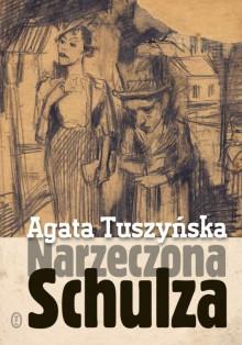 Narzeczona Schulza - Agata Tuszyńska