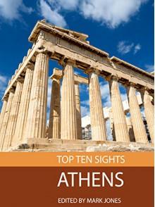 Top Ten Sights: Athens - Mark Jones