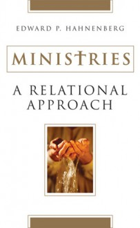 Ministries: A Relational Approach - Edward P. Hahnenberg
