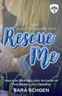Rescue Me - Sara Schoen