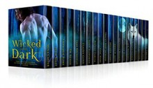 Wicked After Dark: 20 Steamy Paranormal Tales of Dragons, Vampires, Werewolves, Shifters, Witches, Angels, Demons, Fey, and More - Mina Carter, Julia Mills, Stephanie Rowe, Jami Brumfield, Claudy Conn, Nicole Garcia, Lane Hart, Tracey Jane Jackson, Gena D. Lutz, Michelle Mankin, Marie Mason, Angela Snyder, Candice Stauffer, Izzy Szyn, C.A. Tibbitts, A.K. Michaels, P.M. Briede, Melissa Stevens, Ed