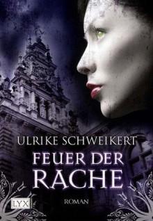 Feuer der Rache - Rike Speemann, Ulrike Schweikert
