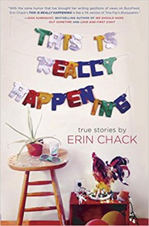 This Is Really Happening - Erin Chack