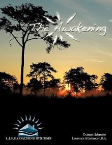 The Awakening - D. Anne Liebroder, B.A. Lawrence A Liebroder