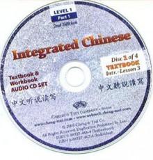 Integrated Chinese: Level 1, Part 1 Audio CDs - Tao-Chung Yao, Liangyan Ge, Yuehua Liu, Yea-Fen Chen, Xiaojun Wang, Nyan-Ping Bi, Jeffrey Hayden