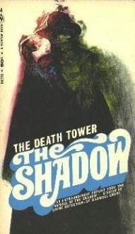 The Death Tower - Walter B. Gibson