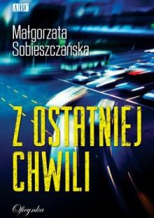 Z ostatniej chwili - Małgorzata Sobieszczańska