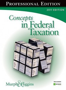 Concepts in Federal Taxation: Professional [With CDROM] - Kevin E. Murphy, Mark Higgins