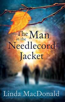 The Man in the Needlecord Jacket - Linda MacDonald