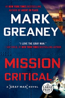 Mission Critical - Mark Greaney