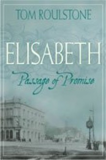Elisabeth: Passage of Promise - Tom Roulstone