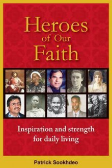 Heroes of Our Faith: Inspiration and Strength for Daily Living - Patrick Sookhdeo