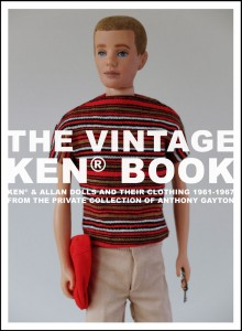 The Vintage Ken Book: Ken & Allan Dolls and Their Clothing 1961-1967 - From the Private Collection of Anthony Gayton - Anthony Gayton